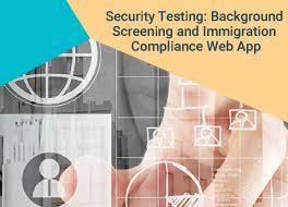 Security Testing: Background Screening and Immigration Compliance Web App